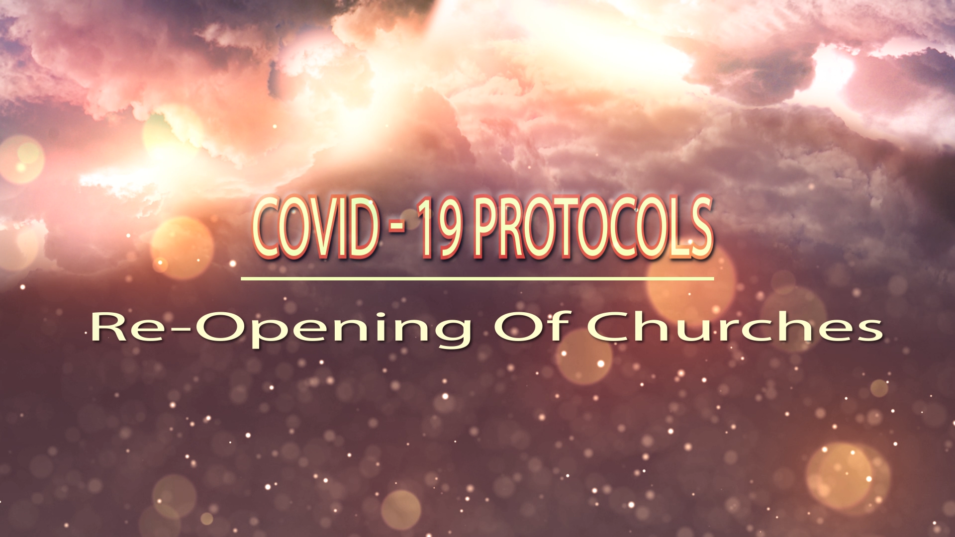 COVID-19 Protocols – Re-Opening Of Churches